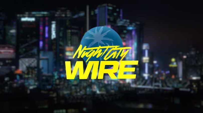 "Cyberpunk 2077 news we ""need"" in tomorrow's Night City Wire"