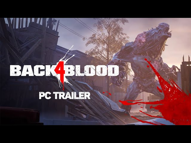 New Back 4 Blood trailer with focus on PC