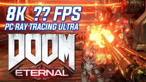 DOOM Eternal in 8K Ray Tracing Ultra, how many FPS with an RTX 3090?  Our in-house gameplay